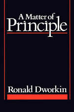 NEW A Matter of Principle by Ronald Dworkin