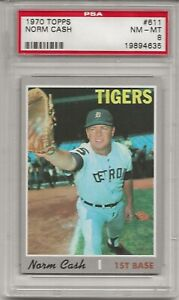1970 TOPPS #611 NORM CASH, PSA 8 NM-MT, DETROIT TIGERS, L@@K !
