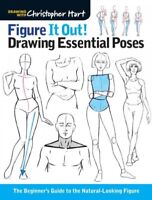 Figure It Out! Drawing Essential Poses : The Beginner's Guide to the Natural-...