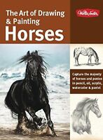 The Art of Drawing & Painting Horses: Capture the majesty of horses and ponie…