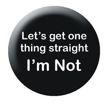 "Let's Get One Thing Straight 25mm 1"" button badge Gay LGBT"