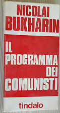 LIBRO NICOLAI BUKHARIN - IL PROGRAMMA DEI COMUNISTI - TINDALO 1970