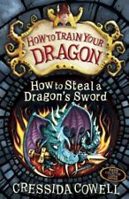 How to Steal a Dragon's Sword: Book 9 (How To Train Your Dragon)-Cressida Cowel