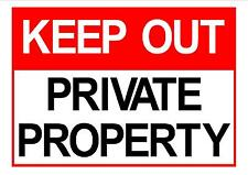 KEEP OUT PRIVATE PROPERTY... SIGN FOR HOME OR BUSINESS 300mm x 200mm