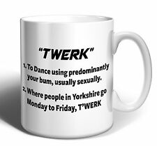 TWERK FUNNY YORKSHIRE MUG CUP - Quirky Cool Joke Novelty Gift