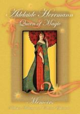 Adelaide Herrmann, Queen Of Magic