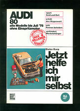 Jetzt helfe ich mir selbst Audi 80 alle Modelle bis Juli 78 ohne Einspritzmotor