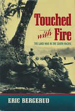 TOUCHED WITH FIRE: The Land War in the South Pacific by E. Bergerud 1996 HC 1Ed