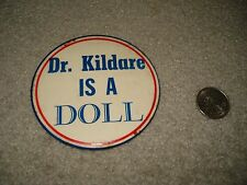 "VINTAGE 1964 DR. KILDARE PIN BACK BUTTON ""DR. KILDARE IS A DOLL"", 3.5"" DIAMETER"