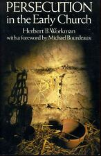 Workman, Herbert B PERSECUTION IN THE EARLY CHURCH Paperback BOOK