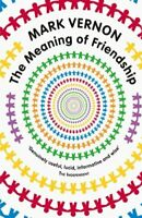 The Meaning of Friendship by Mark Vernon Paperback Book The Fast Free Shipping