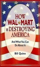How Wal-Mart Is Destroying America by Bill Quinn (1998, Paperback) 9780898159738