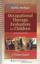 Occupational Therapy Evaluation for Children by Shelley E. Mulligan (2013,...