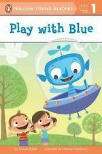 Penguin Young Readers Level 1: Play with Blue by Bonnie Bader (2013, Paperback)