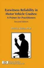 USED (GD) Eyewitness Reliability in Motor Vehicle Crashes: A Primer for Practiti