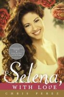 To Selena, With Love, Paperback by Perez, Chris, Brand New, Free shipping in ...