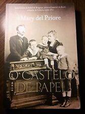 Mary del Priore O CASTELO DE PAPEL Una historia de Isabel de Bragança BRASILE