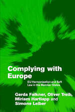Complying with Europe: EU Harmonisation and Soft Law in the Member States (Them