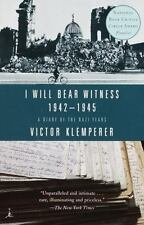 I Will Bear Witness 1942-1945: A Diary of the Nazi Years, Victor Klemperer, Good