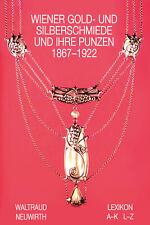 Lexikon Wiener Gold- und Silberschmiede und ihre Punzen 1867-1922 Neuwirth NEU