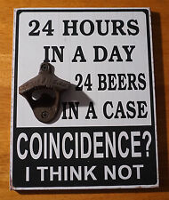 Rustic 24 Hours In A Day FUNNY Beer Bar Pub Bottle Opener Home Decor Sign NEW