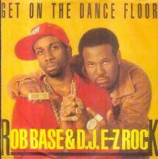 "7"" Rob Base & D. J. E Z Rock/Get On The Floor (D)"