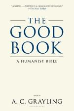 The Good Book : A Humanist Bible by Bill Swainson and A. C. Grayling (2013,...