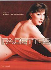 FACETTES par Hubert de Lartigue. Ed. Tournon 2005. Illustrations PIN UP
