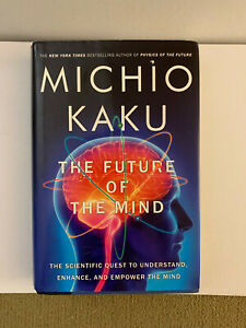 Michio Kaku  The Future of the Mind The Scientific Quest to Understand  1st New