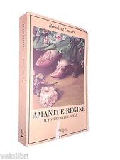 Benedetta Craveri AMANTI E REGINE. IL POTERE DELLE DONNE Adelphi 2005 (storia)