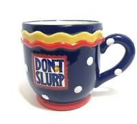 """DON'T SLURP"" Designed by Mary Engelbreit Coffee Tea Cocoa Mug Cup"