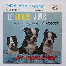 LE GROUPE JMS dir JO MOUTET Papa aime maman My tailor is rich 7 EMF 219 S