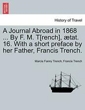 A Journal Abroad in 1868 ... By F. M. T[rench],. Trench, Fanny.#