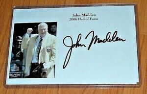 2006 Hall of Fame JOHN MADDEN Raiders Coach Autographed in person SIGNED