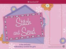 Stitch and Send : A Fun and Easy Embroidery-Card Kit American Girl Book