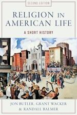 Religion in American Life: Religion in American Life : A Short History by...