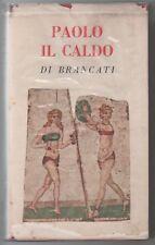 Brancati Vitaliano PAOLO IL CALDO Opere Complete II Bompiani 1955