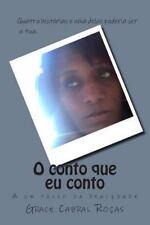 O Conto Que Eu Conto : A Um Passo Da Realidade by Grace Grace Roças (2014,...
