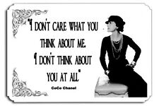 I dont care what you think about me I dont think about you all Coco Chanel  SIGN