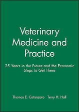 Veterinary Medicine and Practice: 25 Years in the Future and the Economic Steps