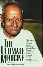 The Ultimate Medicine: Dialogues with a Realized Master: A Message and Example
