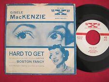 "RARE 45 PS - GISELE MACKENZIE - HARD TO GET / BOSTON FANCY - ""X"" 0137"