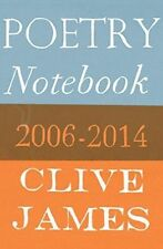 Poetry Notebook: 2006-2014 by Clive James (Hardback, 2014)