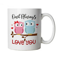 Owl Always Love you, Mug - Cute Mothers Day Animals Valentines Love Gift