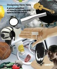 Designing Here/Now: A Global Selection of Objects, Concepts and Spaces for...