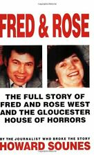 Fred And Rose: The Full Story of Fred and Rose West and the Gloucester House o,