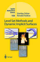 Level Set Methods and Dynamic Implicit Surfaces by Osher, Stanley|Fedkiw, Ronald