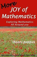 More Joy of Mathematics: Exploring Mathematics All Around You [ Pappas, Theoni ]