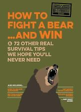 Uncle John's How to Fight A Bear and Win: And 50 Other Survival Tips You'll H...