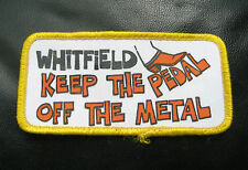 WHITFIELD KEEP THE PEDAL OFF THE METAL SEW OR IRON ON PATCH SILK SCREEN TRUCK